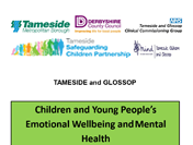 Children and young peoples emotional well-being and mental health